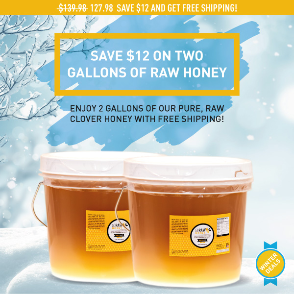 save on two discounted gallons of raw honey